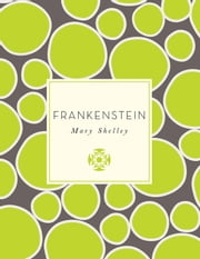 Frankenstein ebook by Mary Shelley,Catherine Steindler