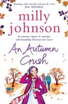 An Autumn Crush ebook by Milly Johnson