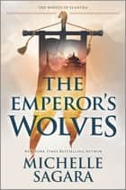 The Emperor's Wolves ebook by Michelle Sagara