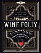 Wine Folly看圖精通葡萄酒:讓人一目瞭然的專家級品飲指南 - Wine Folly: Magnum Edition: The Master Guide 電子書 by 瑪德琳.帕克特(Madeline Puckette)、賈斯汀.哈馬克(Justin Hammack)
