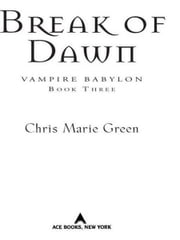 Break of Dawn - Vampire Babylon, Book Three ebook by Chris Marie Green