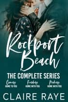 Rockport Beach (The Complete Series) ebook by Claire Raye