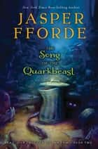 The Song of the Quarkbeast ebook by Jasper Fforde
