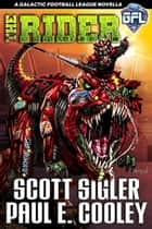 The Rider ebook by Scott Sigler, Paul E Cooley