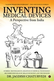 Inventing Medical Devices - A Perspective from India ebook by Dr. Jagdish Chaturvedi