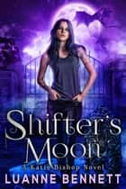 Shifter's Moon ebook by Luanne Bennett