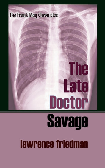 The Late Doctor Savage ebook by Lawrence M. Friedman