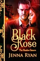 Black Rose ebook by Jenna Ryan