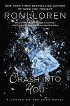 Crash Into You ebook by Roni Loren