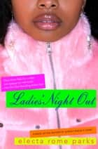Ladies' Night Out ebook by Electa Rome Parks