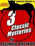 Black Cat Thrillogy #1: 3 Classic Mysteries by Reginald Bretnor ebook by Reginald Bretnor