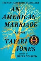 An American Marriage - A Novel ebook by Tayari Jones