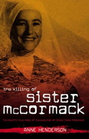 The Killing of Sister McCormack ebook by Anne Henderson