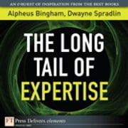 The Long Tail of Expertise ebook by Alpheus Bingham,Dwayne Spradlin