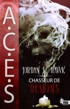 Chasseur de démons - ACES, T1 ebook by Jordan L. Hawk, Sarah Jones
