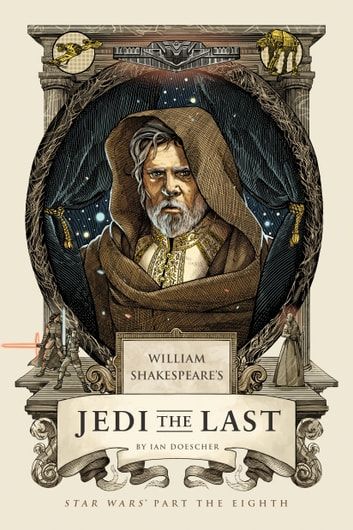 William Shakespeare's Jedi the Last - Star Wars Part the Eighth ebook by Ian Doescher