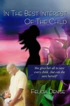 In the Best Interest of the Child ebook by Felicia Denise
