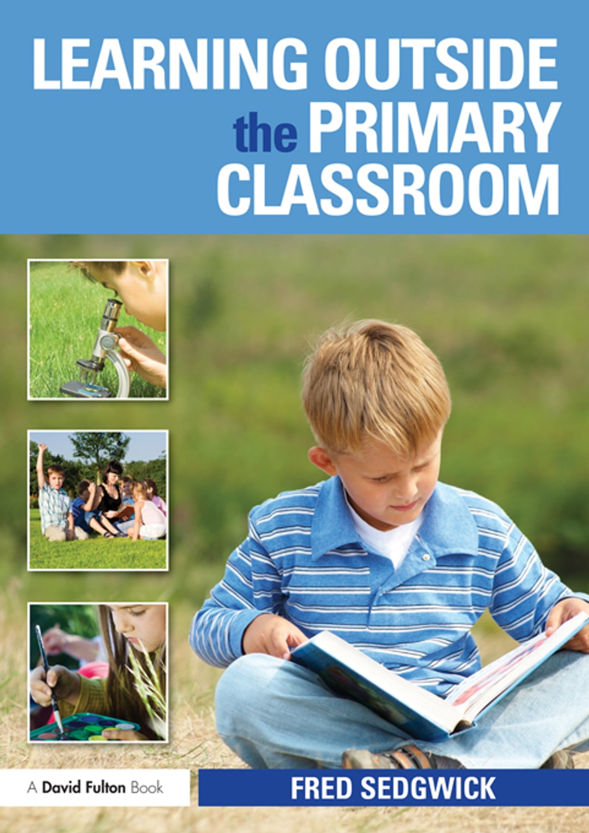 Learning Outside the Primary Classroom eBook by Fred Sedgwick -  9781136320606 | Rakuten Kobo