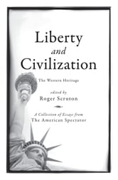 Liberty and Civilization - The Western Heritage ebook by Roger Scruton
