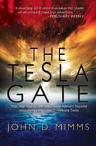 The Tesla Gate ebook by John D. Mimms