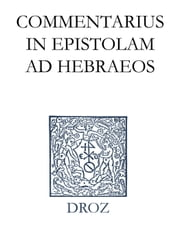 Commentarius in Epistolam ad Hebraeos. Series II. Opera exegetica ebook by Jean Calvin,T.H.L. Parker
