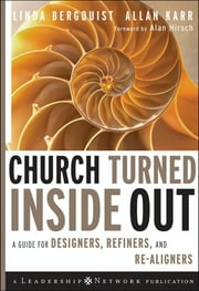 Church Turned Inside Out - A Guide for Designers, Refiners, and Re-Aligners ebook by Linda Bergquist,Allan Karr