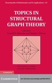 Topics in Structural Graph Theory ebook by Lowell W. Beineke,Robin J. Wilson,Ortrud R. Oellermann