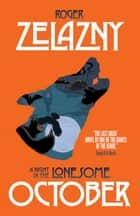 A Night in the Lonesome October ebook by Roger Zelazny, Gahan Wilson