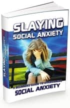 Slaying Social Anxiety ebook by Anonymous