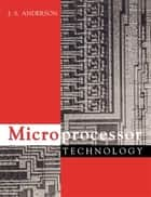 Microprocessor Technology ebook by J S Anderson