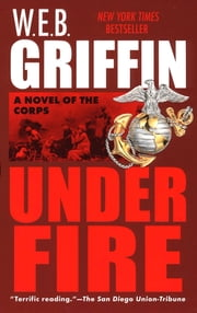 Under Fire ebook by W.E.B. Griffin