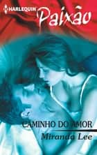 Caminho do amor eBook by Miranda Lee