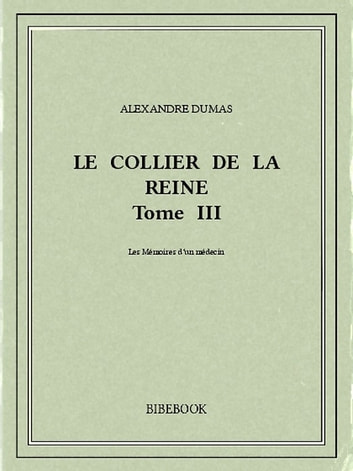 Le collier de la reine III eBook by Alexandre Dumas