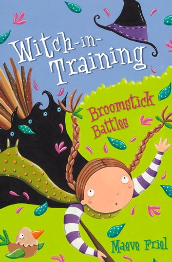 Broomstick Battles (Witch-in-Training, Book 5) ebook by Maeve Friel