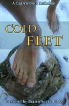 Cold Feet ebook by Brazen Snake Books