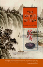 The Spirit of Tea ebook by Frank Murphy,Madison Cawein