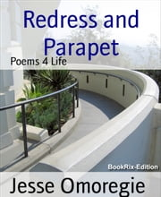 Redress and Parapet - Poems 4 Life ebook by Jesse Omoregie