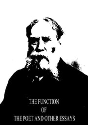 The Function Of The Poet And Other Essays ebook by James Russell Lowell