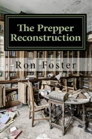 The Prepper Reconstruction ebook by Ron Foster
