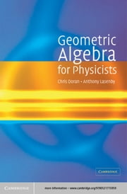 Geometric Algebra for Physicists ebook by Chris Doran, Anthony Lasenby