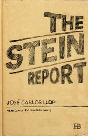 The Stein Report ebook by José Carlos Llop,Howard Curtis