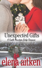 Unexpected Gifts ebook by Elena Aitken