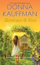 Bluestone & Vine ebook by Donna Kauffman