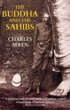 The Buddha and the Sahibs ebook by Charles Allen
