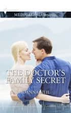 The Doctor's Family Secret ebook by Joanna Neil
