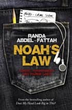 Noah's Law ebook by Randa Abdel-Fattah