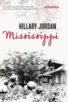 Mississippi ebook by Hillary Jordan