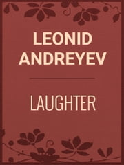 LAUGHTER ebook by Leonid Andreyev