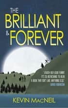The Brilliant & Forever ebook by Kevin MacNeil