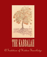 The Kabbalah - A Tradition of Hidden Knowledge ebook by Inc. The Book Laboratory